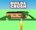 Build and Crush